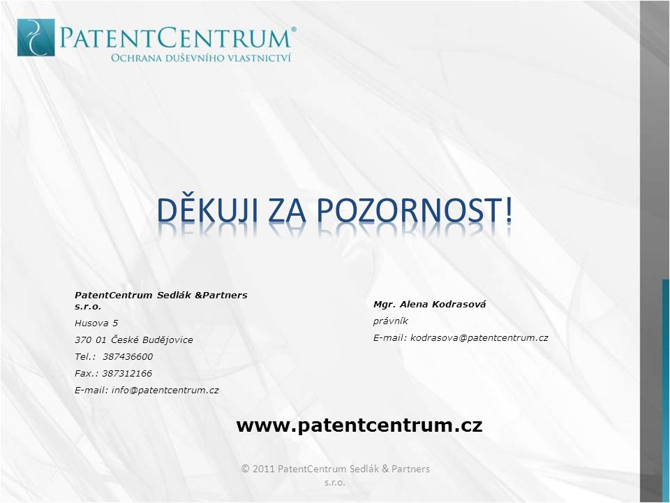 © 2011 PatentCentrum Sedlák & Partners s.r.o. PatentCentrum Sedlák &Partners s.r.o.