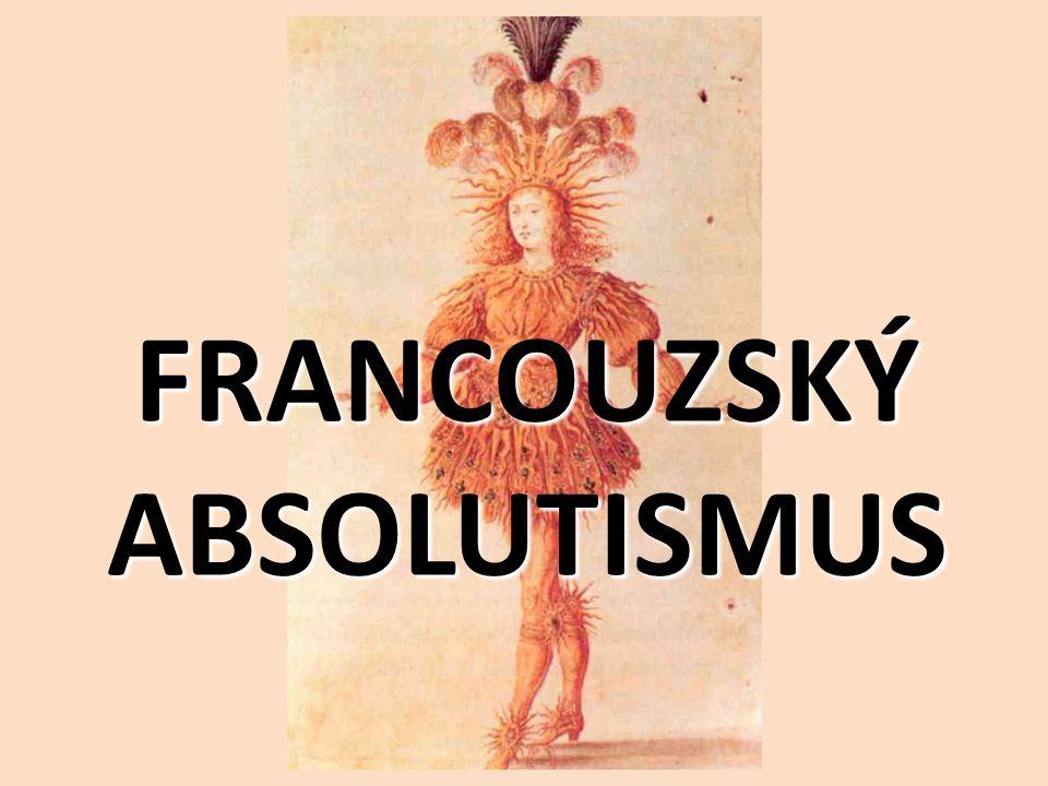 FRANCOUZSKÝ ABSOLUTISMUS