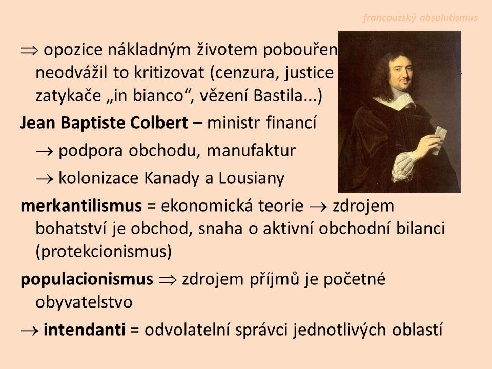 zahraniční politika  těží z oslabení pozic ŠPA a RAK Habsburků (nezávislost NIZ, osmanská expanze) 60.léta 17.st.
