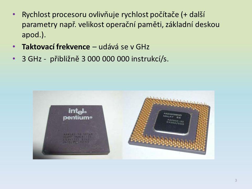Rychlost procesoru ovlivňuje rychlost počítače (+ další parametry např. velikost operační paměti, základní deskou apod.). Taktovací frekvence – udává