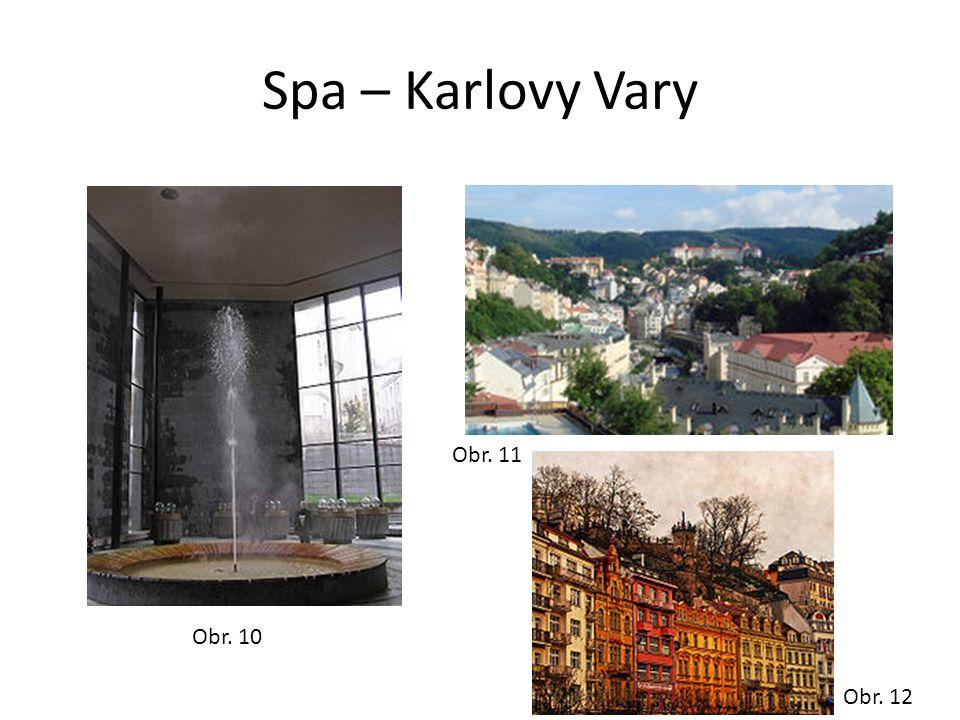 Spa – Karlovy Vary Obr. 10 Obr. 11 Obr. 12