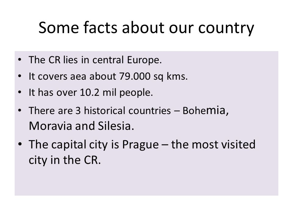 Some facts about our country The CR lies in central Europe.