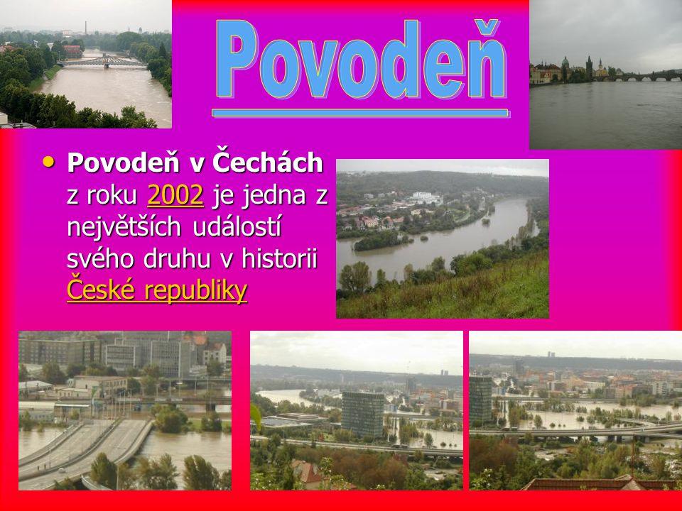Povodeň v Čechách z roku 2002 je jedna z největších událostí svého druhu v historii České republiky Povodeň v Čechách z roku 2002 je jedna z největšíc