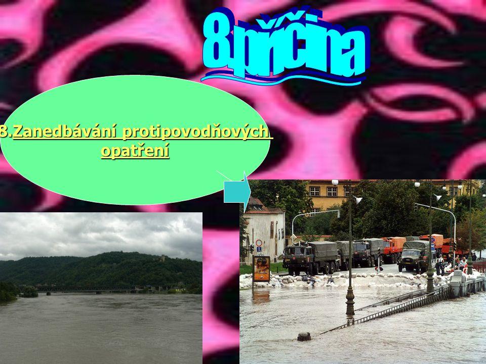 8.Zanedbávání protipovodňových opatření