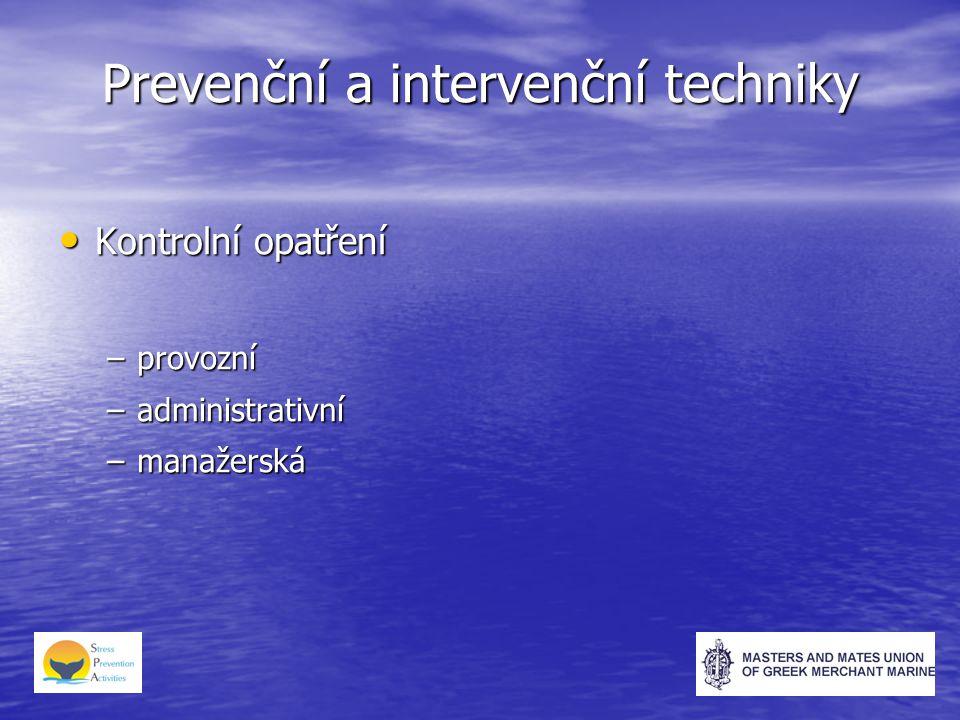 Prevenční a intervenční techniky Kontrolní opatření Kontrolní opatření –provozní –administrativní –manažerská