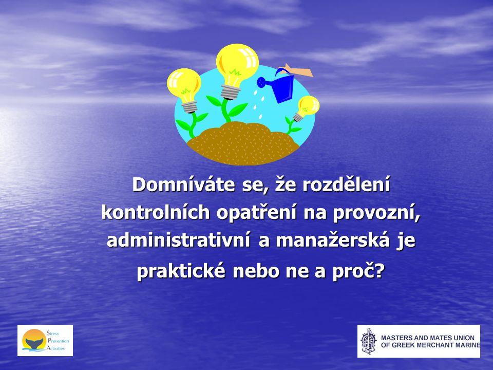Domníváte se, že rozdělení kontrolních opatření na provozní, administrativní a manažerská je praktické nebo ne a proč