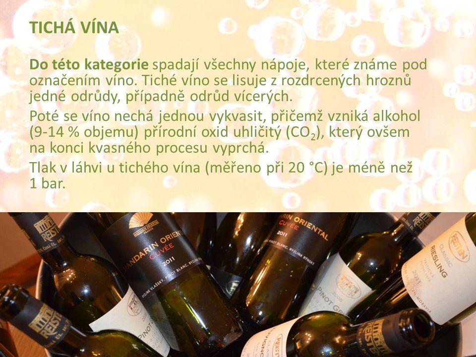TICHÁ VÍNA Do této kategorie spadají všechny nápoje, které známe pod označením víno. Tiché víno se lisuje z rozdrcených hroznů jedné odrůdy, případně