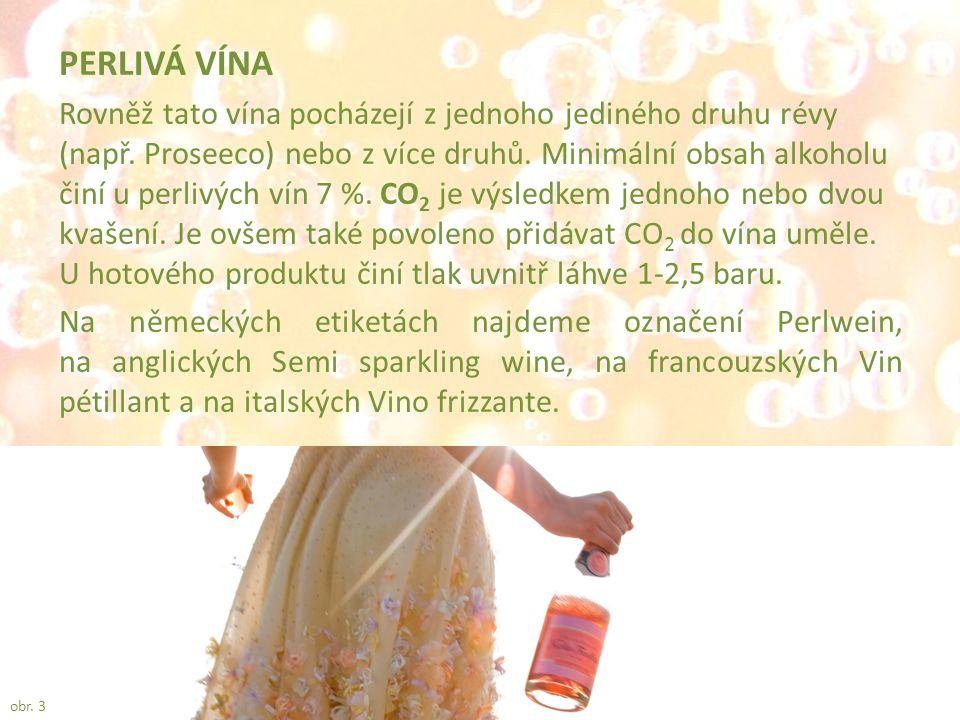 ŠUMIVÁ VÍNA Obsahují zpravidla směs rozličných mladých vín, která již prošla kvašením, Předepsaný minimální obsah alkoholu činí 9,5 % a tlak CO 2 nejméně 3 bary.