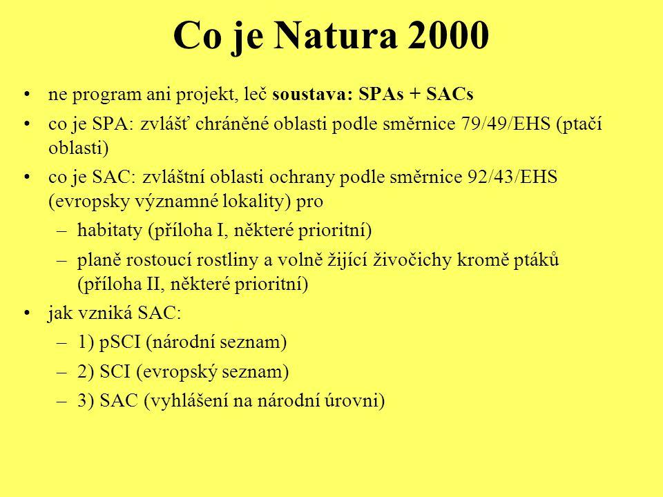 Co je Natura 2000 ne program ani projekt, leč soustava: SPAs + SACs co je SPA: zvlášť chráněné oblasti podle směrnice 79/49/EHS (ptačí oblasti) co je