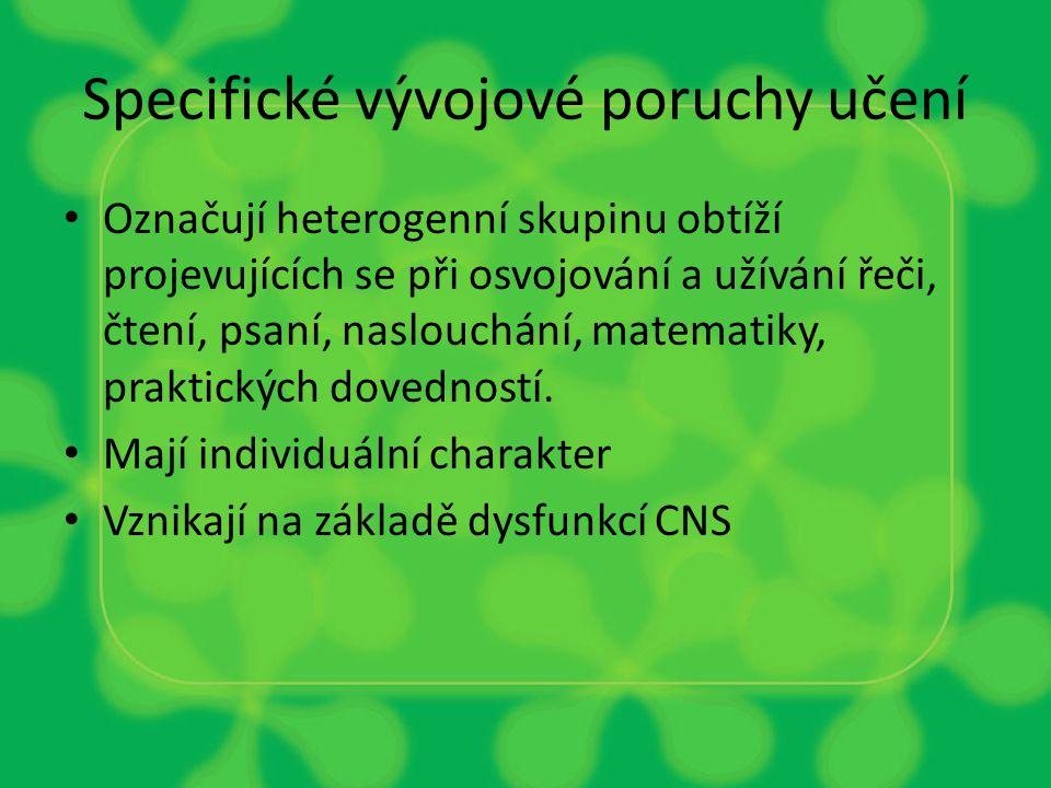 POUŽITÁ A DOPORUČENÁ LITERATURA Zelinková, O.Poruchy učení.