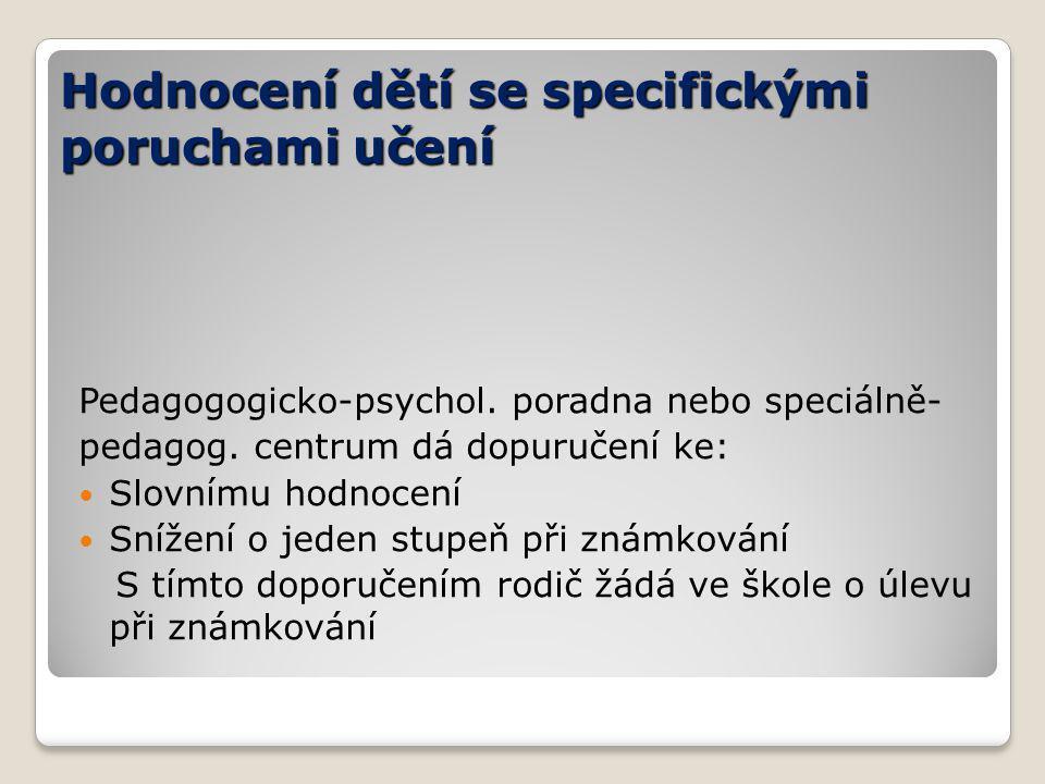 Hodnocení dětí se specifickými poruchami učení Pedagogogicko-psychol.