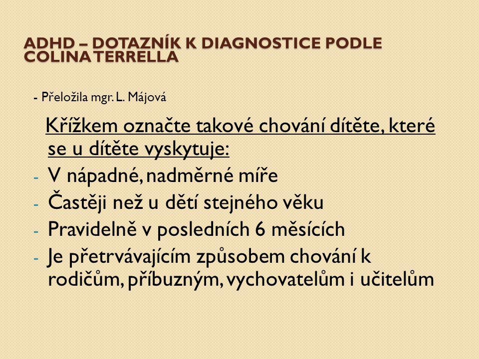 ADHD – sceeningový dotazník k diagnostice podle Colina Terrella DOTAZNÍKKRITÉRIA Kritérium č.