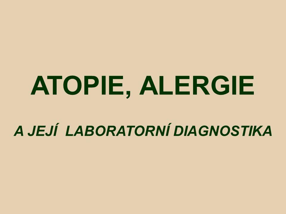ATOPIE, ALERGIE A JEJÍ LABORATORNÍ DIAGNOSTIKA