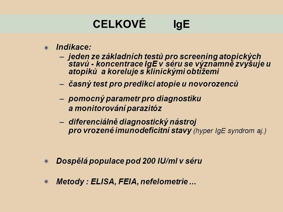 CELKOVÉ IgE Indikace: –jeden ze základních testů pro screening atopických stavů - koncentrace IgE v séru se významně zvyšuje u atopiků a koreluje s kl