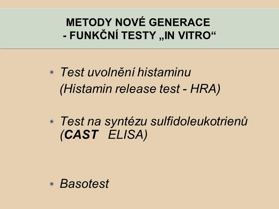 """Test uvolnění histaminu (Histamin release test - HRA) Test na syntézu sulfidoleukotrienů (CAST ELISA) Basotest METODY NOVÉ GENERACE - FUNKČNÍ TESTY """"I"""