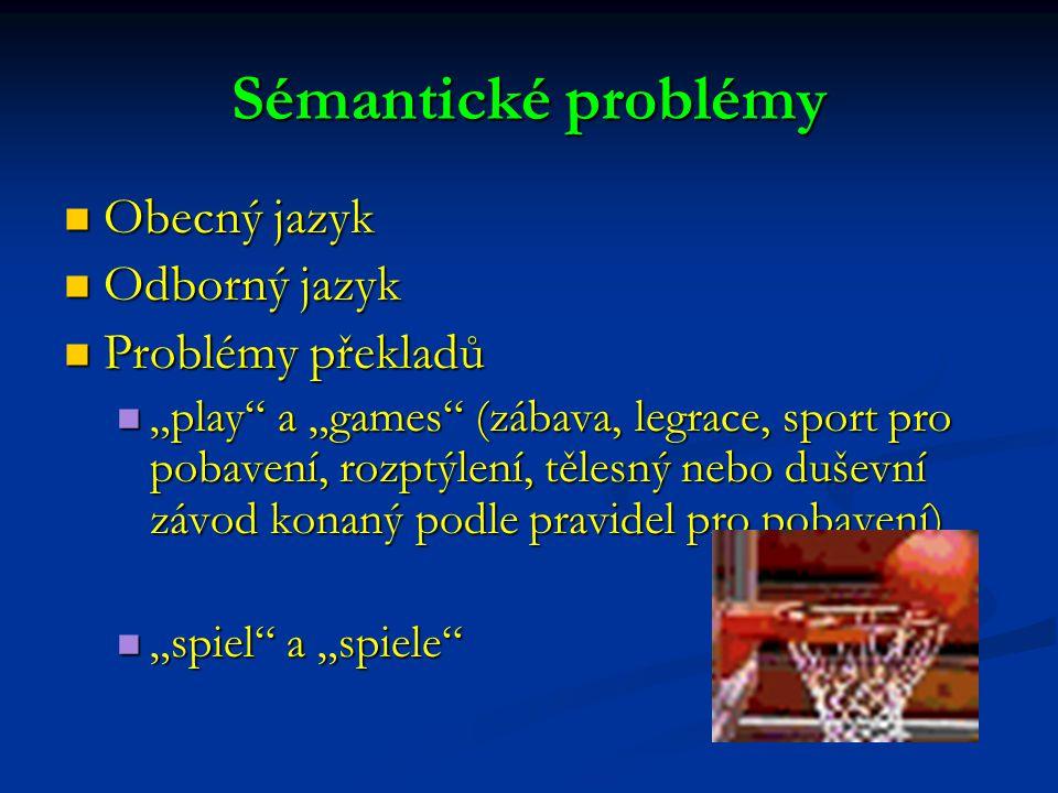 """Obecný jazyk Obecný jazyk Odborný jazyk Odborný jazyk Problémy překladů Problémy překladů """"play"""" a """"games"""" (zábava, legrace, sport pro pobavení, rozpt"""
