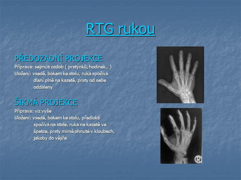 RTG rukou PŘEDOZADNÍ PROJEKCE Příprava: sejmutí ozdob ( prstýnků, hodinek.. ) Uložení: vsedě, bokem ke stolu, ruka spočívá dlaní plně na kazetě, prsty