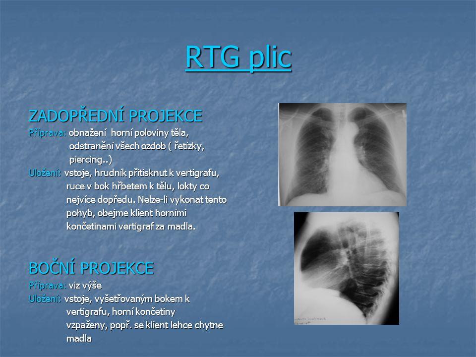 RTG plic ZADOPŘEDNÍ PROJEKCE Příprava: obnažení horní poloviny těla, odstranění všech ozdob ( řetízky, odstranění všech ozdob ( řetízky, piercing..) p