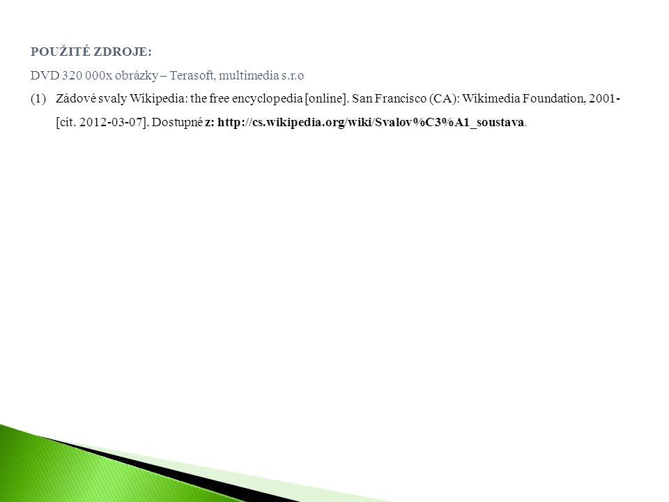 POUŽITÉ ZDROJE: DVD 320 000x obrázky – Terasoft, multimedia s.r.o (1)Zádové svaly Wikipedia: the free encyclopedia [online]. San Francisco (CA): Wikim