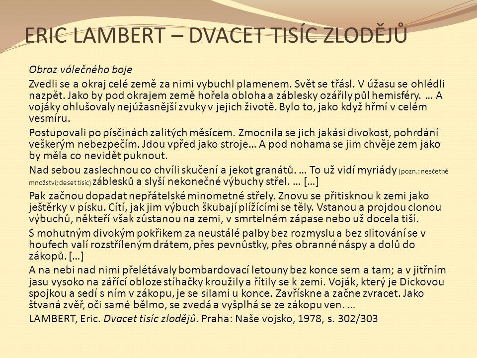 ERIC LAMBERT – DVACET TISÍC ZLODĚJŮ Obraz válečného boje Zvedli se a okraj celé země za nimi vybuchl plamenem. Svět se třásl. V úžasu se ohlédli nazpě