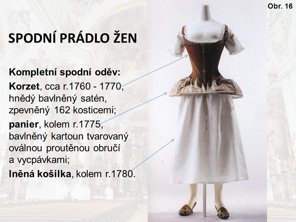 SPODNÍ PRÁDLO ŽEN Kompletní spodní oděv: Korzet, cca r.1760 - 1770, hnědý bavlněný satén, zpevněný 162 kosticemi; panier, kolem r.1775, bavlněný karto