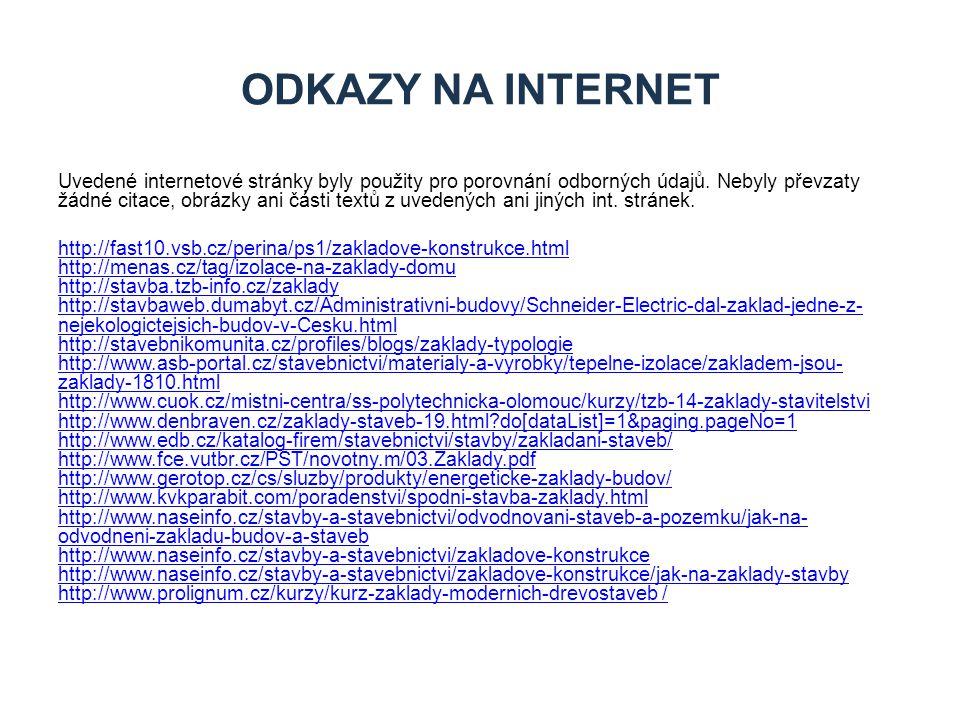 Uvedené internetové stránky byly použity pro porovnání odborných údajů.