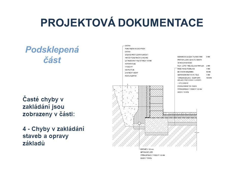 PROJEKTOVÁ DOKUMENTACE Podsklepená část Časté chyby v zakládání jsou zobrazeny v části: 4 - Chyby v zakládání staveb a opravy základů