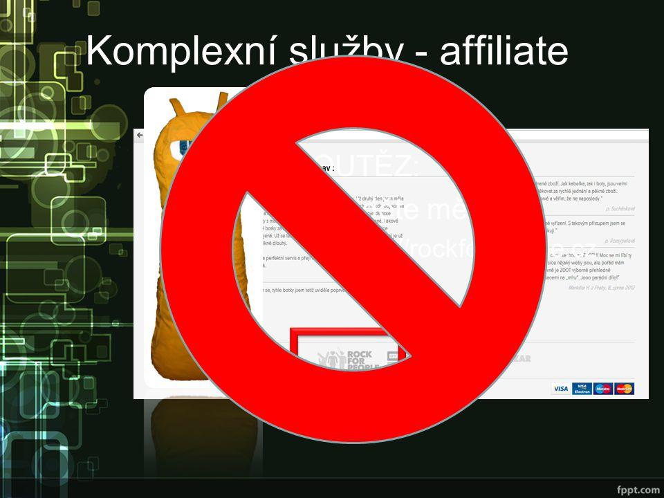 Komplexní služby - affiliate SOUTĚZ: Najděte mě na: –http://rockforpeople.cz