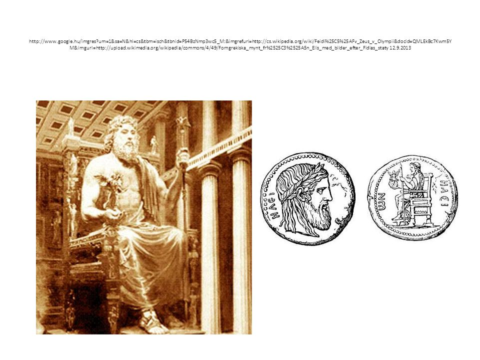 http://www.google.hu/imgres?um=1&sa=N&hl=cs&tbm=isch&tbnid=P54BzNmp3wc5_M:&imgrefurl=http://cs.wikipedia.org/wiki/Feidi%25C5%25AFv_Zeus_v_Olympii&doci