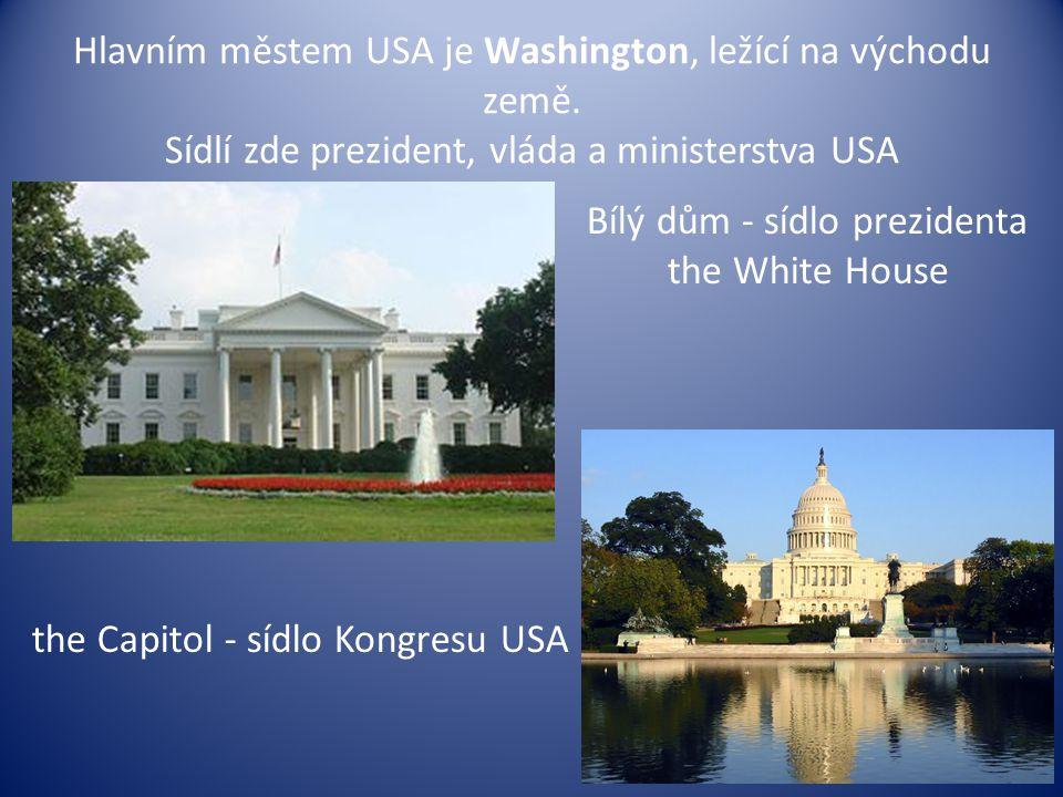 Hlavním městem USA je Washington, ležící na východu země. Sídlí zde prezident, vláda a ministerstva USA Bílý dům - sídlo prezidenta the White House th