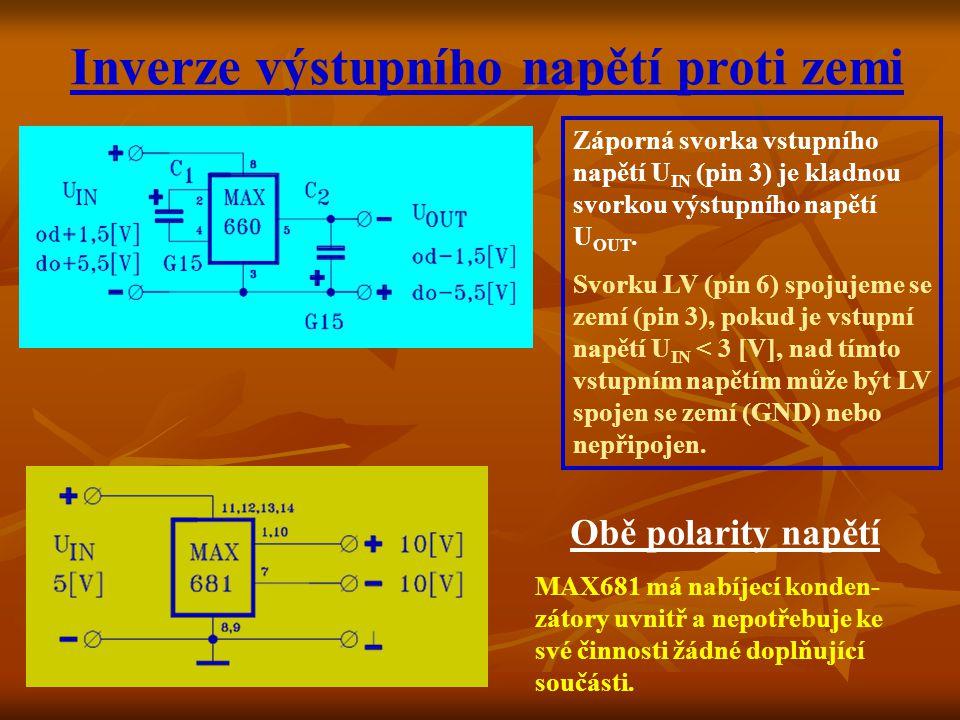 Inverze výstupního napětí proti zemi Obě polarity napětí MAX681 má nabíjecí konden- zátory uvnitř a nepotřebuje ke své činnosti žádné doplňující součásti.