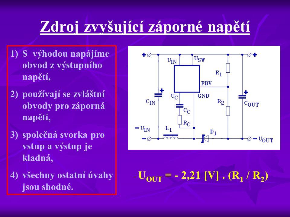 Zdroj zvyšující záporné napětí - U OUT = - 2,21 [V].