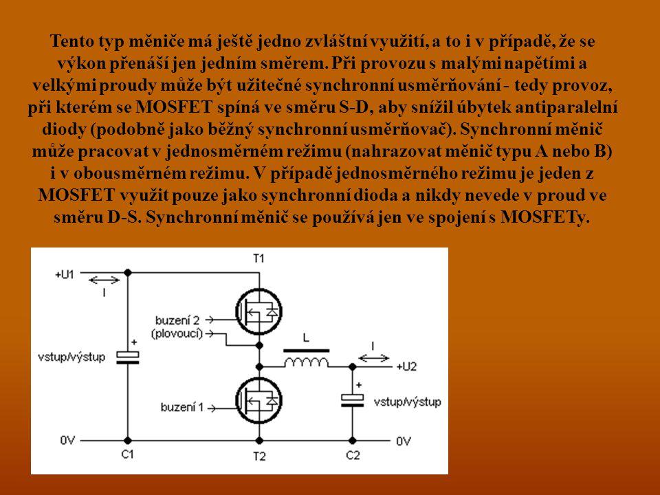 Tento typ měniče má ještě jedno zvláštní využití, a to i v případě, že se výkon přenáší jen jedním směrem.