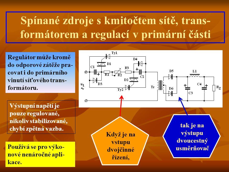 Spínané zdroje s kmitočtem sítě, trans- formátorem a regulací v sekundární části Typické zapojení pro elekronicky řízené svá- řečky, kdy k regulaci proudu dochází posouvá- ním řídících impulzů tyristorů v čase.