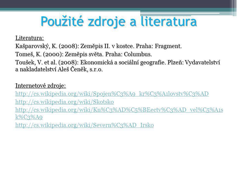 Použité zdroje a literatura Literatura: Kašparovský, K. (2008): Zeměpis II. v kostce. Praha: Fragment. Tomeš, K. (2000): Zeměpis světa. Praha: Columbu
