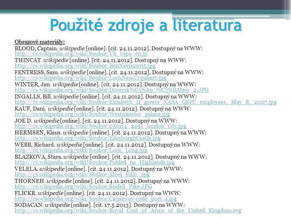 Použité zdroje a literatura Obrazové materiály: BLOOD, Captain. wikipedie [online]. [cit. 24.11.2012]. Dostupný na WWW: http://cs.wikipedia.org/wiki/S