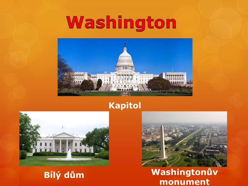 Kapitol Bílý dům Washingtonův monument