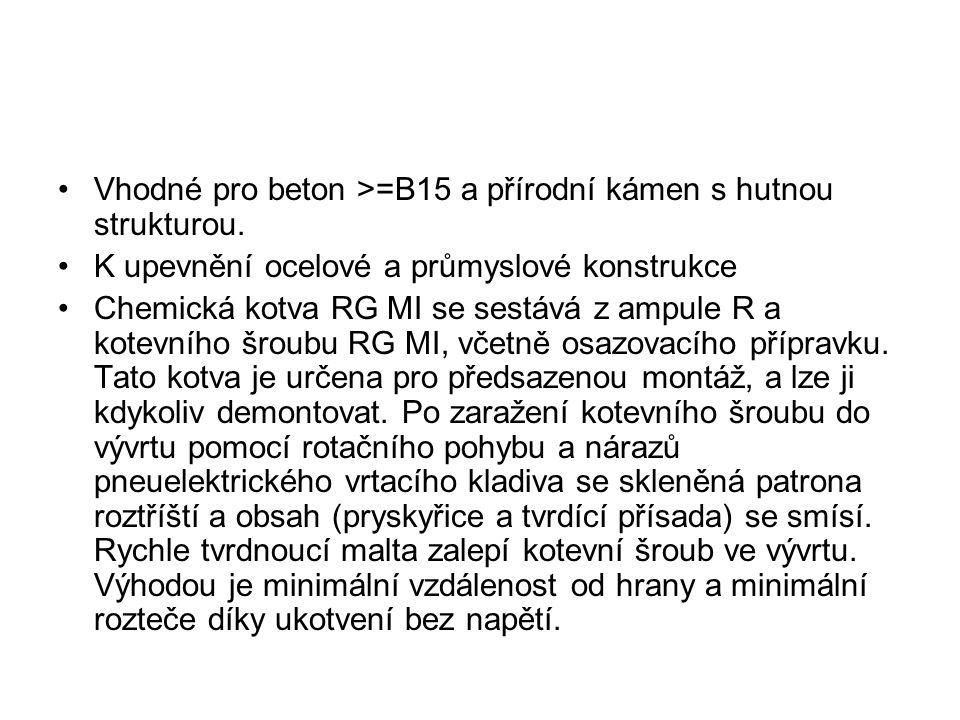 Vhodné pro beton >=B15 a přírodní kámen s hutnou strukturou.
