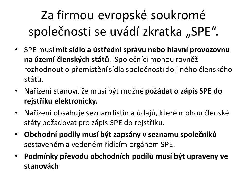 """Za firmou evropské soukromé společnosti se uvádí zkratka """"SPE"""". SPE musí mít sídlo a ústřední správu nebo hlavní provozovnu na území členských států."""