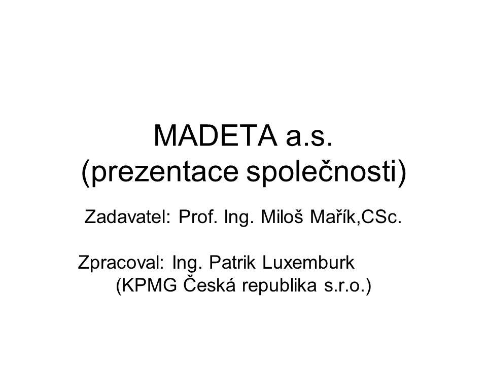 MADETA a.s.(prezentace společnosti) Zadavatel: Prof.
