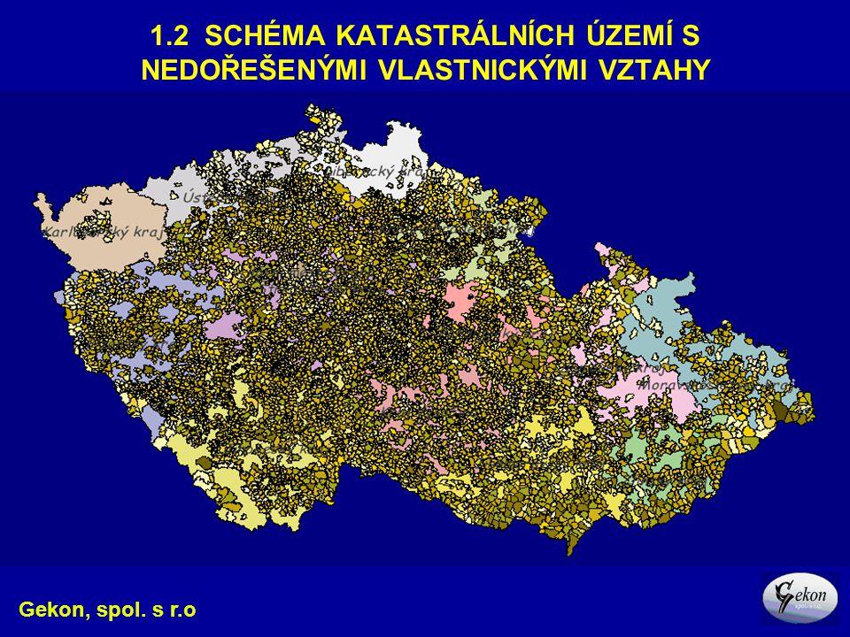 1.2 SCHÉMA KATASTRÁLNÍCH ÚZEMÍ S NEDOŘEŠENÝMI VLASTNICKÝMI VZTAHY Gekon, spol. s r.o