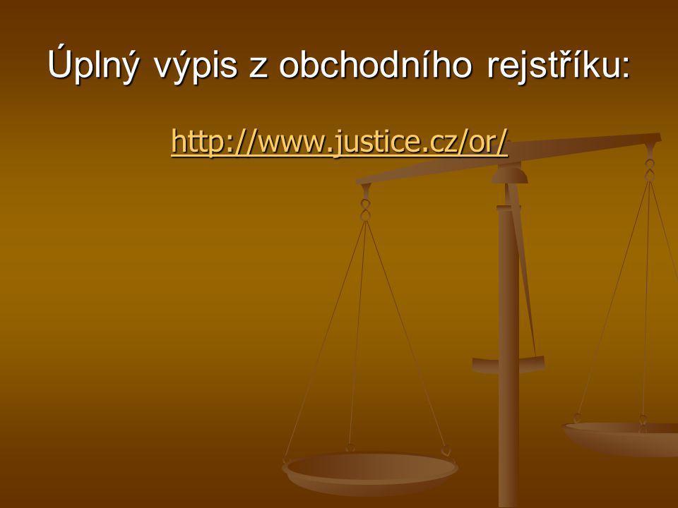 Úplný výpis z obchodního rejstříku: http://www.justice.cz/or/