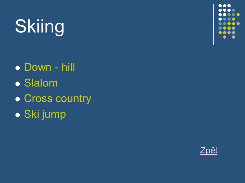 Skiing Down - hill Slalom Cross country Ski jump Zpět