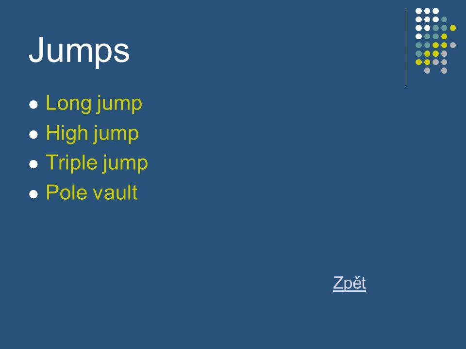 Jumps Long jump High jump Triple jump Pole vault Zpět