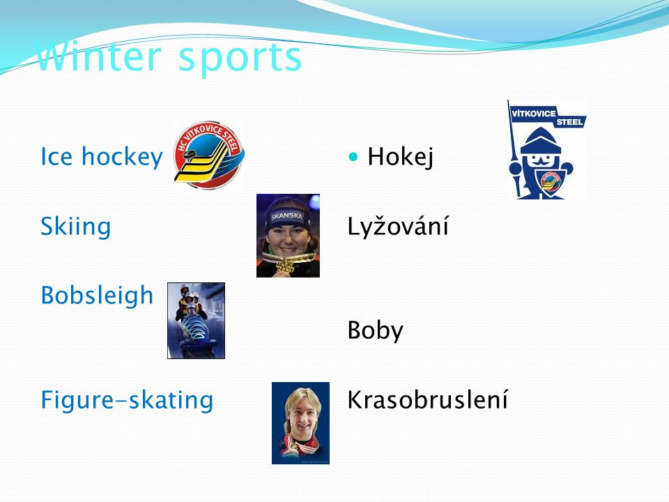 Winter sports Ice hockey Skiing Bobsleigh Figure-skating Hokej Lyžování Boby Krasobruslení
