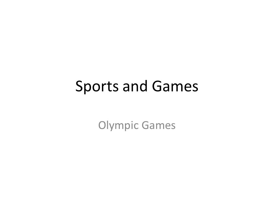 Sports and Games Olympic Games