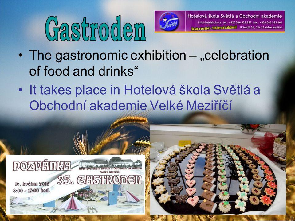 """The gastronomic exhibition – """"celebration of food and drinks It takes place in Hotelová škola Světlá a Obchodní akademie Velké Meziříčí"""