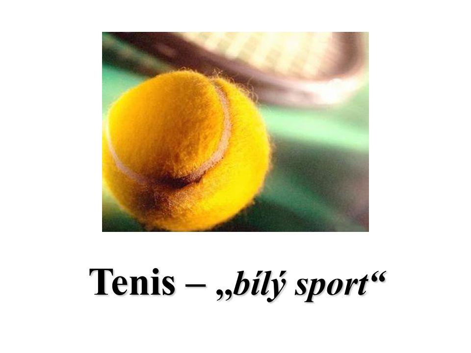 "Tenis –,,bílý sport"""