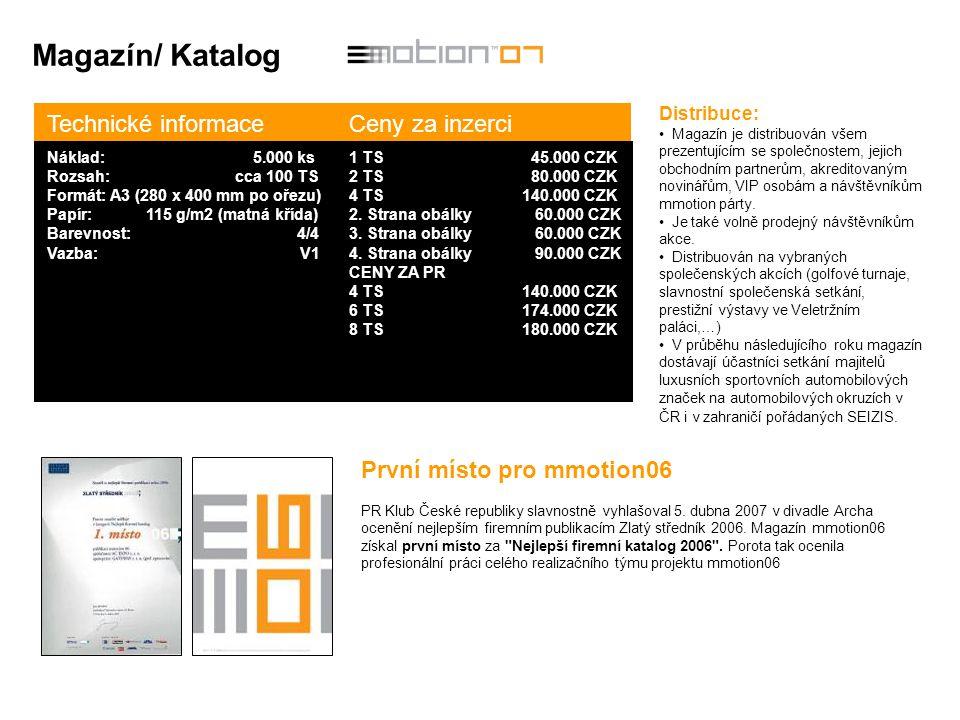 Magazín/ Katalog Distribuce: Magazín je distribuován všem prezentujícím se společnostem, jejich obchodním partnerům, akreditovaným novinářům, VIP osob
