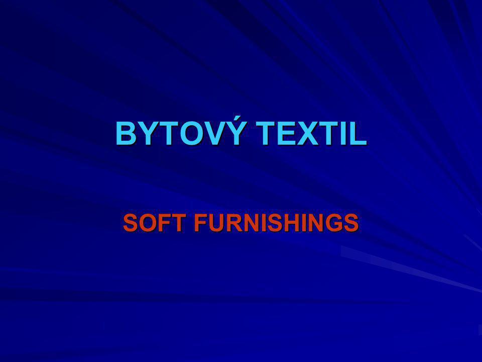 Tkaniny Bavlnářské tkaniny-Cotton fabrics Dyftýn-Duvetine Manšestr-Corduroy Kepr-Twill Klot-Klot Samet-Velvet Hedvábnické tkaniny-Silk fabrics Brokát-